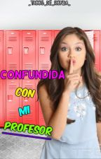 Confundida con mi Profesor -Micharol- (HOT) by _Tacos_De_Ronda_