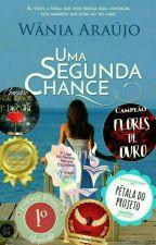 Uma Segunda Chance (Em Revisão) by wtevania