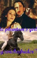 The Phantom's Girl (a Phantom of the Opera Fan Fic) by wickedrider98