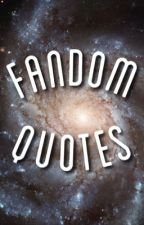 Fandom Quotes by HiThisIsMoriarty