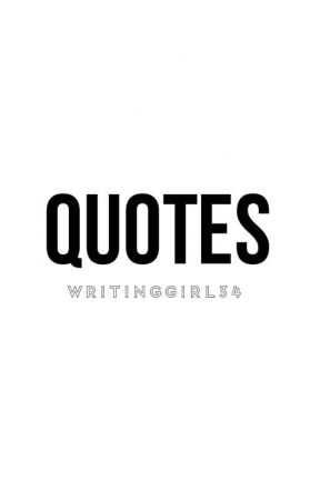Quotes by WritingGirl34