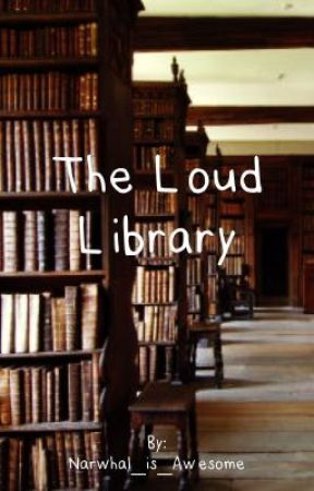 The Loud Library (BBS x Reader) by Narwhal_is_Awesome