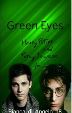 Green Eyes (PJO and HP) [COMPLETE] by Bianca_di_Angelo_18