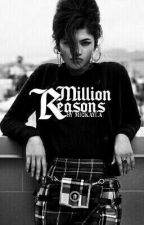 Million Reasons → gif series by -livelies