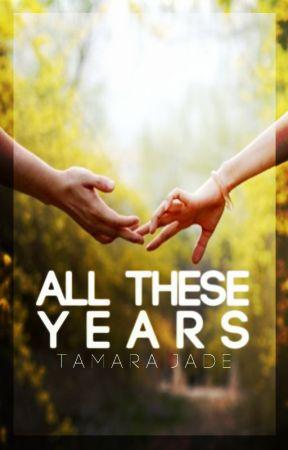All These Years by Tamara_Jade