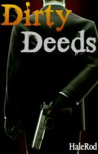 Dirty Deeds «+18»  (Dangerous Love 2) by HaleRod