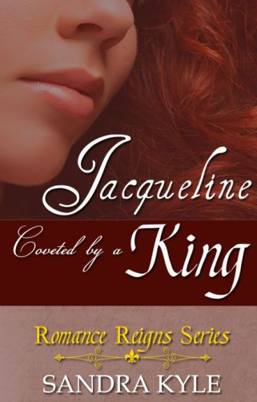 Jacqueline:  Coveted By A King by TedraSan