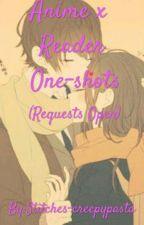 Anime x Reader one-shots by Stitches-Creepypasta