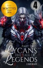 LYCANS : THE TALE OF LEGENDS [PART TWO]© ✔ by JejakaMerah