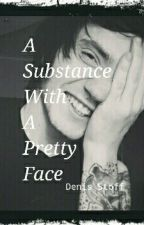 A Substance With A Pretty Face - Denis Stoff by LoveMyStoff