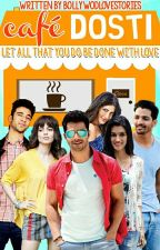 Cafe Dosti by BollywoodLoveStories
