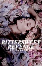 Bittersweet Revenge  by sinfulsrose