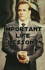 Important Life Lessons (Harvey Specter fanfic) by JessATL73