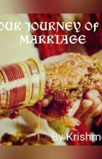 Our Journey of Marriage by krishme2020
