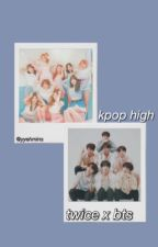 Kpop High [ Twice x Bts ]  by itsyasminn