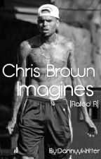 Chris Brown Imagines  (Rated R) by DannyyWritter