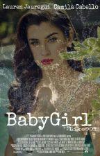 BabyGirl - Camren G!P by Like001