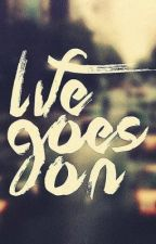 Life goes on by bespecial123