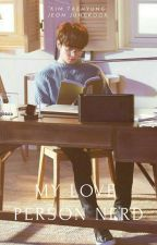 my love person nerd (vkook) by wiwin_park