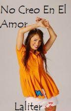 No Creo En El Amor by thadyma0930