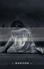 """The """"Game"""" by Madi144"""
