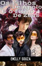 Os Filhos De Apolo E O Filho De Zeus ( Livro 2) by Emilly_Souza7