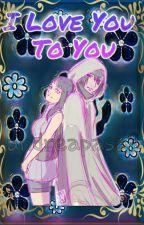 I Love You To You (Sasuhina) by AndreaPasa8