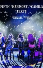 Fifth Harmony/Camila Texts (Dinah/You). {On Hold} by Island_Jauregui