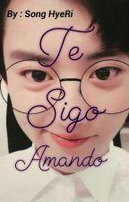 Te Sigo Amando (chanyeol y tu) by youngmisoo