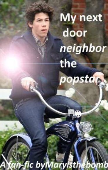 My next door neighbor the pop-star