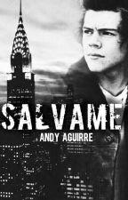 Sálvame   Harry Styles (2° Versión) by AndyAguirre13