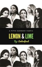 Lemon & Lime- Fifth Harmony/You (GroupChat) by amberfived