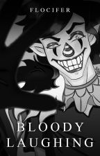 Bloody Laughing by Marianne114