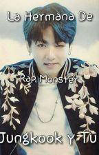 La hermana de Rap Monster (Jungkook y tu) by JaviiKookie