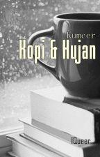 KumCer : Kopi dan Hujan by IQueer