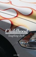 Childhood「Laughing Jack」•Libro 1猫• by Cat-San_