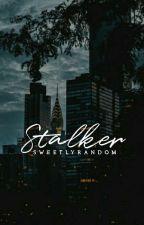 Stalker by SweetlyRandom