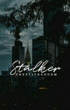 Stalker by SweetlyRandom