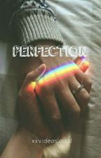 Perfection • l.s by xxvideoslouist