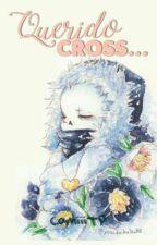 Querido Cross... [NightCross] by CamiiiTP