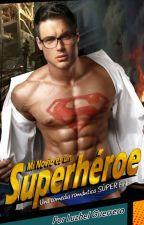 ¡Mi Novio es un Superhéroe! by LuzbelGuerrero