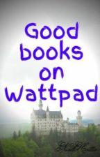 Good books on Wattpad by NiallHottie