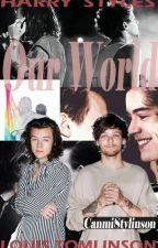 Our World (Larry Stylinson) ❤ by CanmiStylinson