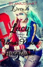Lucy - Uma Nova Aventura! by LucyQuiinn