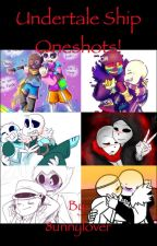 Undertale Ship Oneshots! by 8unnylover
