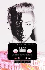Little Mix's Tape (boyxboy) by PrinceZaire