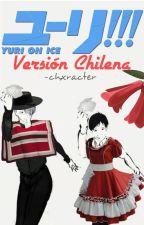 Yuri!!! on ice    Versión Chilena.  by -chxracter