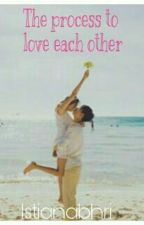 The process to Love each other by Istianabhri13