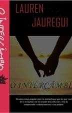 El Intercambio 2da Temporada by Jauregui-Cabello