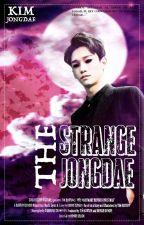 The Strange JongDae by PeperMain